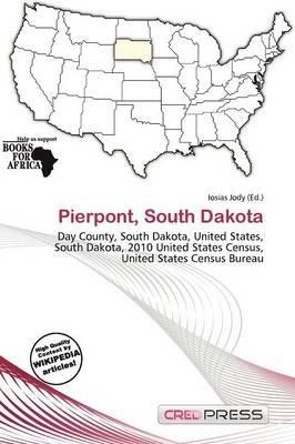 Pierpont, South Dakota (Paperback): Iosias Jody
