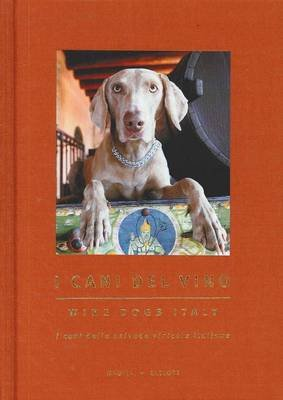 Wine Dogs Italy (English, Italian, Hardcover, International edition): Craig McGill