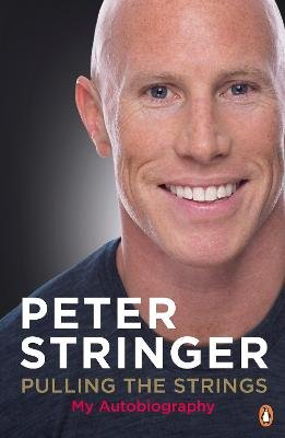 Pulling the Strings - My Autobiography (Paperback): Peter Stringer