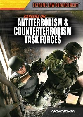 Careers on Antiterrorism & Counterterrorism Task Forces (Hardcover): Corinne Grinapol