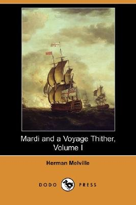 Mardi and a Voyage Thither, Volume I (Dodo Press) (Paperback): Herman Melville