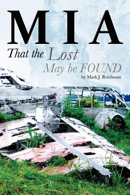 M I a - That the Lost May Be Found (Paperback): MR Mark J Reichman