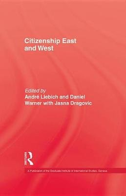 Citizenship East & West (Electronic book text): Liebich