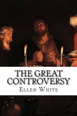 The Great Controversy (Paperback): Ellen G White