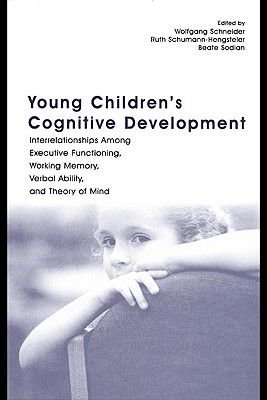 Young Children's Cognitive Development - Interrelationships Among Executive Functioning, Working Memory, Verbal Ability,...