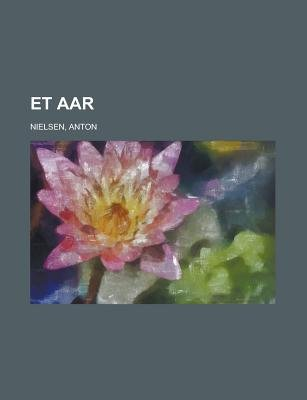 Et AAR (Danish, English, Paperback): Anton Nielsen