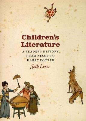 Children's Literature - A Reader's History, from Aesop to Harry Potter (Hardcover): Seth Lerer