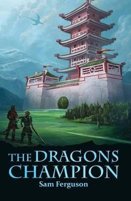 The Dragon's Champion (Paperback): Sam Ferguson