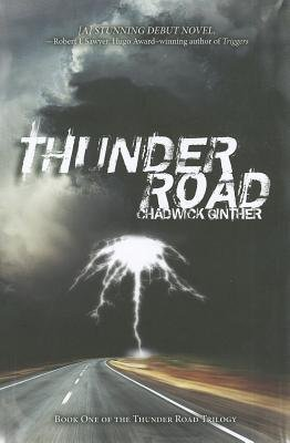 Thunder Road (Paperback): Chadwick Ginther