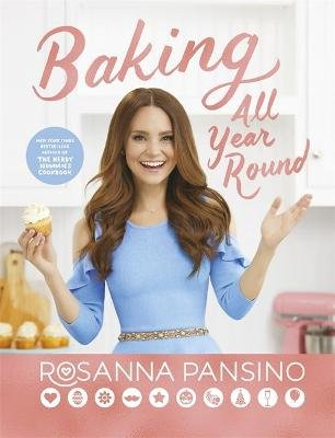 Baking All Year Round - From the author of The Nerdy Nummies Cookbook (Hardcover): Rosanna Pansino