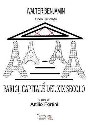 Parigi, Capitale del XIX Secolo (Italian, Paperback): Attilio Fortini, Walter Benjamin