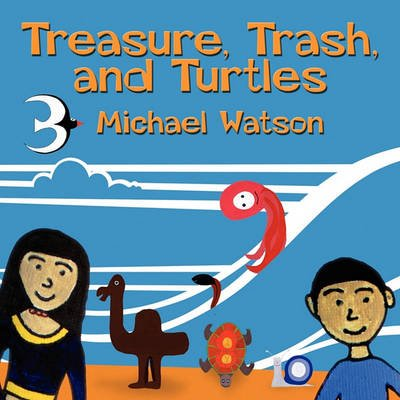 Treasure, Trash, and Turtles (Paperback): Michael Watson
