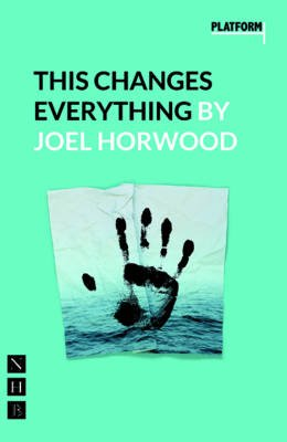 This Changes Everything (Paperback): Joel Horwood