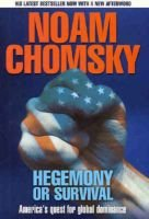 Hegemony or Survival - America'S Quest for Global Dominance (Paperback): Noam Chomsky