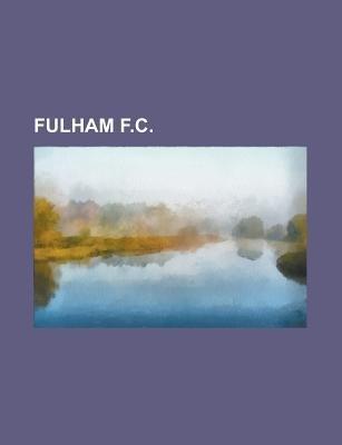 Fulham F.C. - Fulham F.C. Academy, Fulham L.F.C., History of Fulham F.C., List of Fulham F.C. Players, List of Fulham F.C....