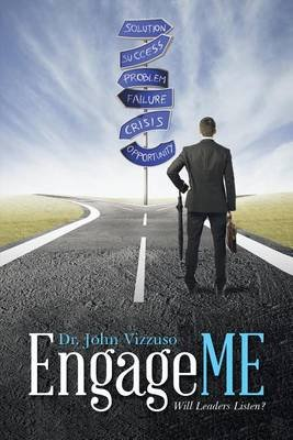 Engageme - Will Leaders Listen? (Electronic book text): Dr John Vizzuso