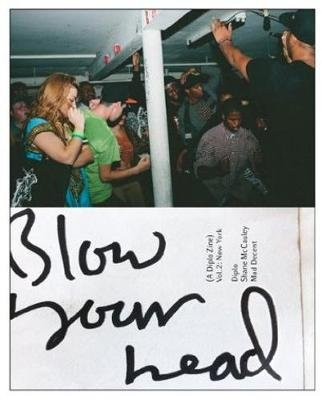 Blow Your Head: a Diplo Zine, Vol. 2 - New York (Paperback): Shane McCauly
