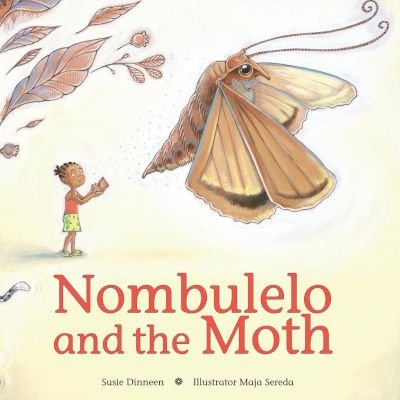 Nombulelo and the moth (Paperback): Susie Dinneen