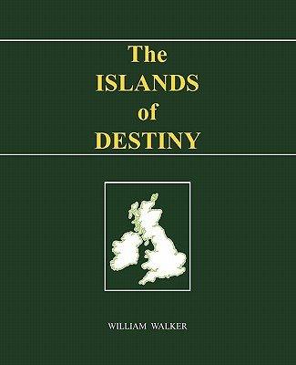 The Islands of Destiny (Paperback): William Walker