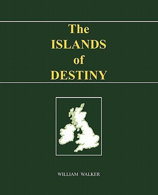 The Islands of Destiny (Paperback): William Walker