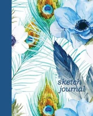 Sketch Journal - Feathers and Flowers 8x10: Pages Are Lined on the Bottom Third with Blank Space on Top. (Paperback): Premise...