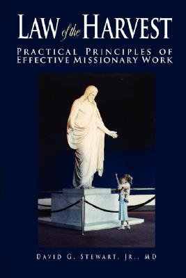 The Law of the Harvest - Pratical Principles of Effective Missionary Work (Paperback): David G Stewart