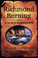 Richmond Burning: the Last Day (Paperback): Nelson Lankford