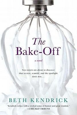 The Bake-Off (Paperback, New): Beth Kendrick