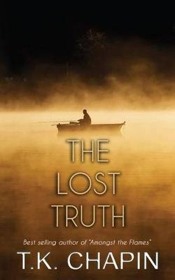 The Lost Truth (Paperback): T K Chapin
