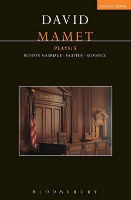 Mamet Plays: 5 - Boston Marriage; Dr Faustus; Romance (Electronic book text): David Mamet