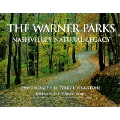The Warner Parks - Nashville's Natural Legacy (Hardcover, illustrated edition): Terry Livingstone
