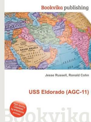 USS Eldorado (Agc-11) (Paperback): Jesse Russell, Ronald Cohn