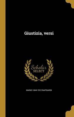 Giustizia, Versi (Italian, Hardcover): Mario 1844-1912 Rapisardi