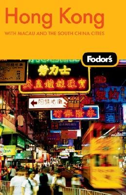 Fodor's Hong Kong (Paperback, 21st Revised edition): Fodor Travel Publications