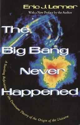 Big Bang Never Happened (Electronic book text): Eric Lerner