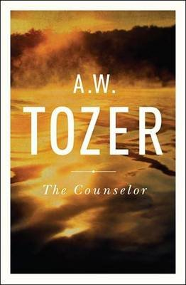 The Counselor - Straight Talk about the Holy Spirit (Electronic book text): A.W. Tozer