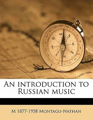 An Introduction to Russian Music (Paperback): M. 1877 Montagu-Nathan