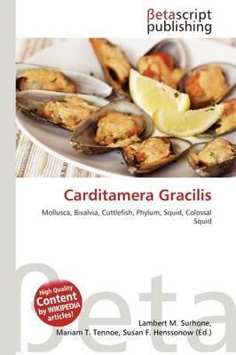 Carditamera Gracilis (Paperback): Lambert M. Surhone, Mariam T. Tennoe, Susan F. Henssonow