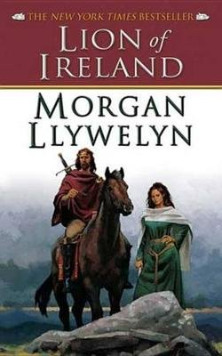 Lion of Ireland (Electronic book text): Morgan Llywelyn