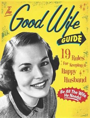 The Good Wife Guide (Electronic book text): Ladies' Homemaker Monthly