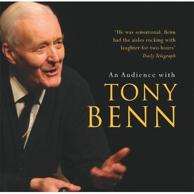 An Audience with Tony Benn (Standard format, CD, Unabridged): Tony Benn