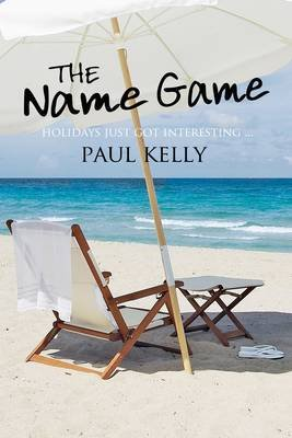 The Name Game - A Romantic Comedy of Love, Romance and More Than a Few Giggles (Electronic book text): Paul Kelly