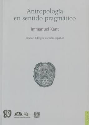 Antropolog-A En Sentido Pragmtico (English, Spanish, Paperback): Immanuel Kant