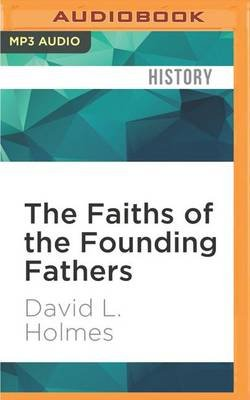 The Faiths of the Founding Fathers (MP3 format, CD): David L. Holmes