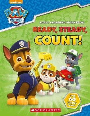 PAW Patrol: Ready, Steady, Count! (Paperback): Scholastic