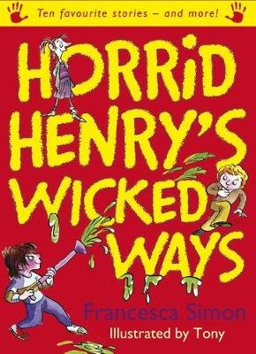 Horrid Henry's Wicked Ways (Electronic book text): Francesca Simon, Tony Ross