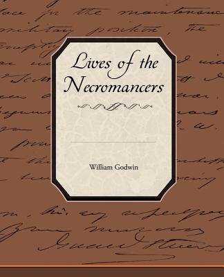 Lives of the Necromancers (Paperback): William Godwin