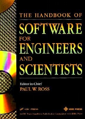The Handbook of Software for Engineers and Scientists (Hardcover): Paul W. Ross