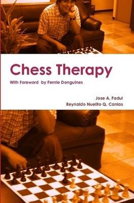 Chess Therapy (Paperback): Jose A. Fadul, Reynaldo Nuelito Q. Canlas