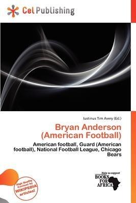 Bryan Anderson (American Football) (Paperback): Iustinus Tim Avery